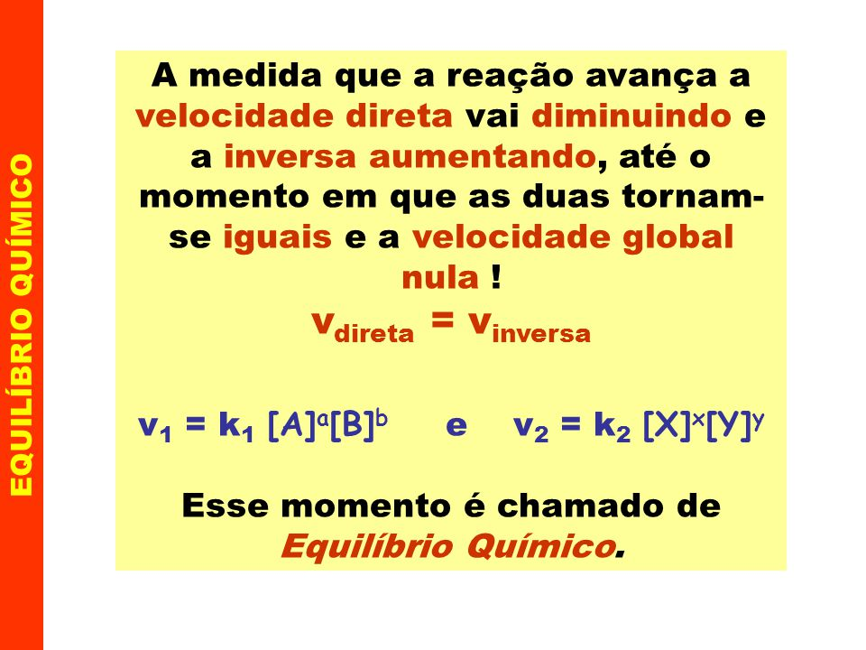 v1 = k1 [A]a[B]b e v2 = k2 [X]x[Y]y